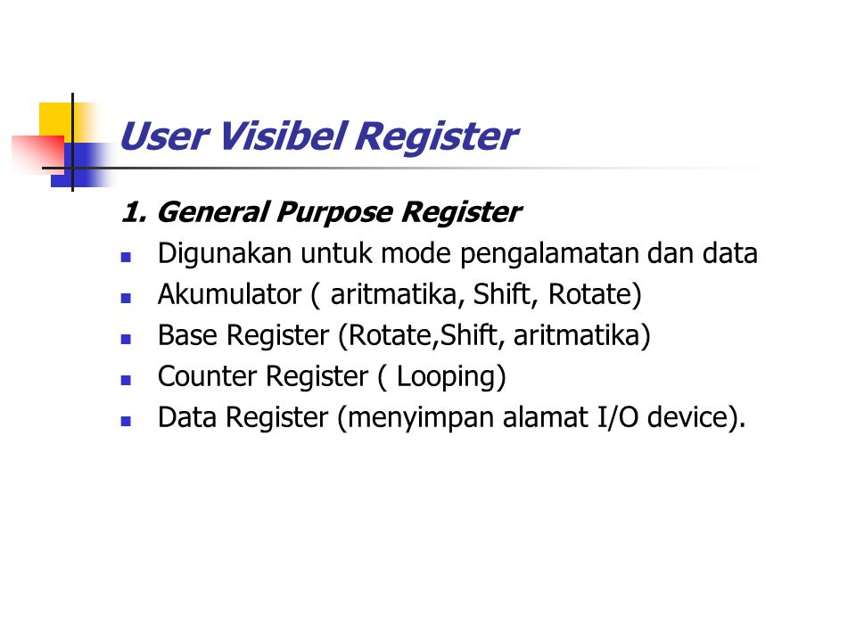 User Visibel Register 1. General Purpose Register