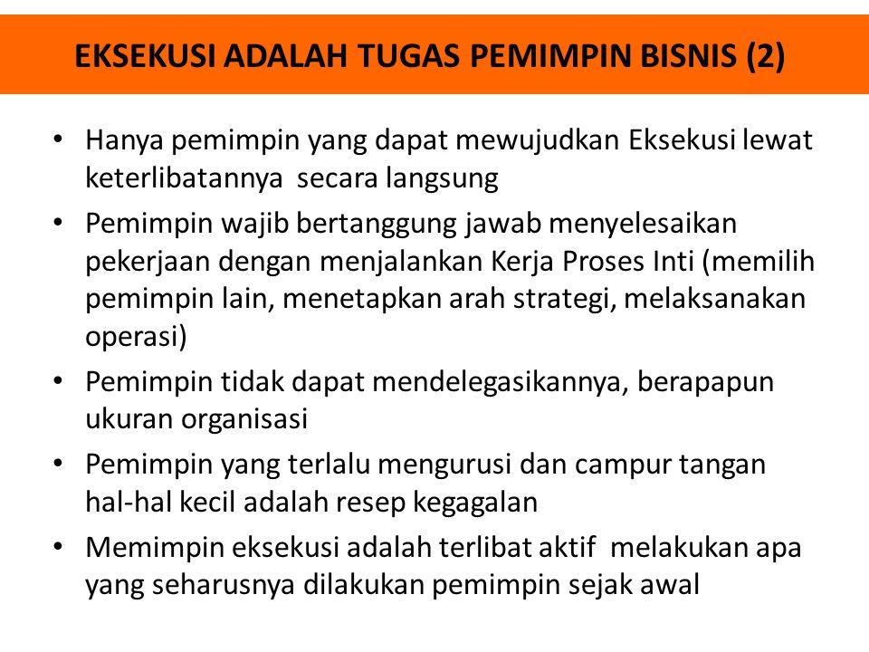 EKSEKUSI ADALAH TUGAS PEMIMPIN BISNIS (2)