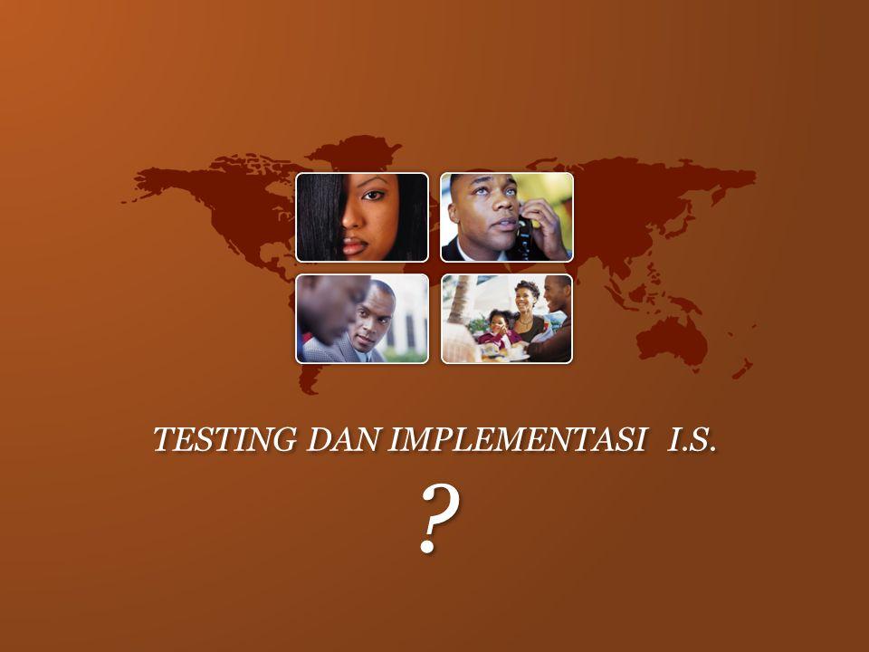 TESTING DAN IMPLEMENTASI I.S.