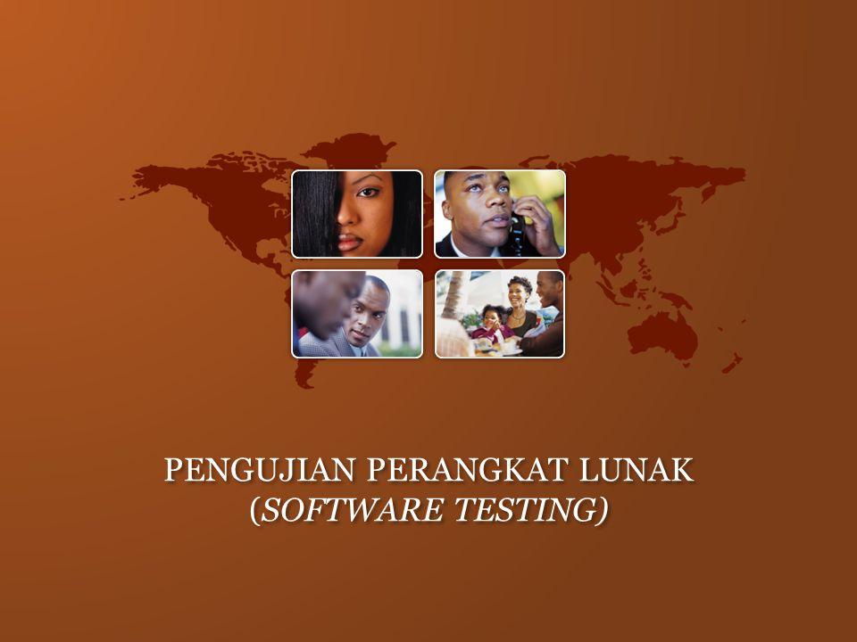 PENGUJIAN PERANGKAT LUNAK (SOFTWARE TESTING)