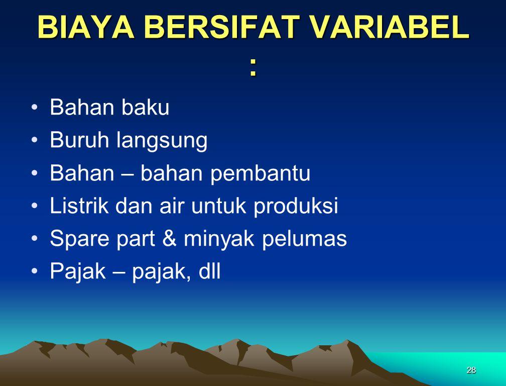 BIAYA BERSIFAT VARIABEL :