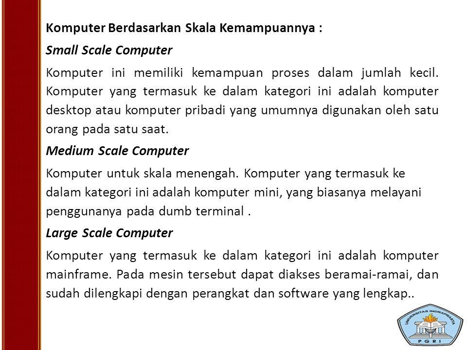 Komputer Berdasarkan Skala Kemampuannya :