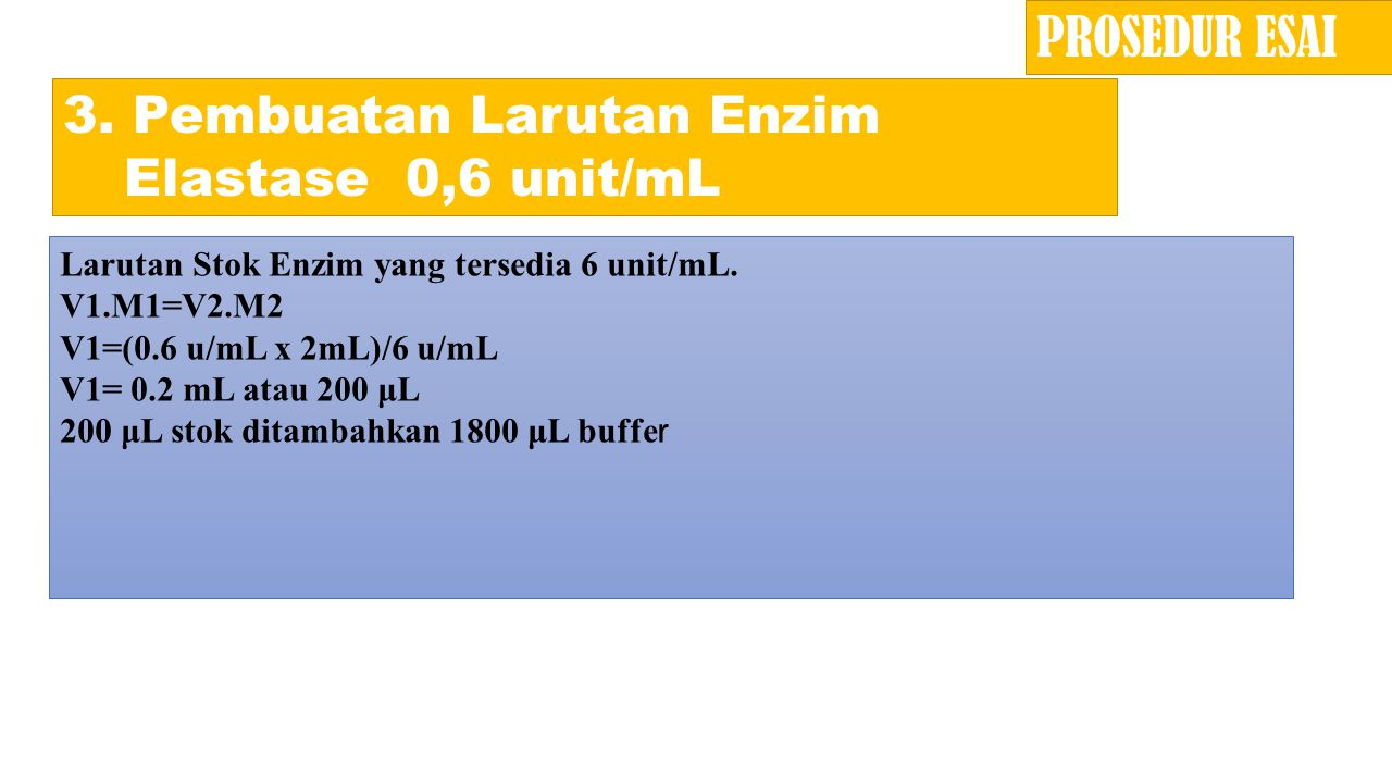 3. Pembuatan Larutan Enzim Elastase 0,6 unit/mL