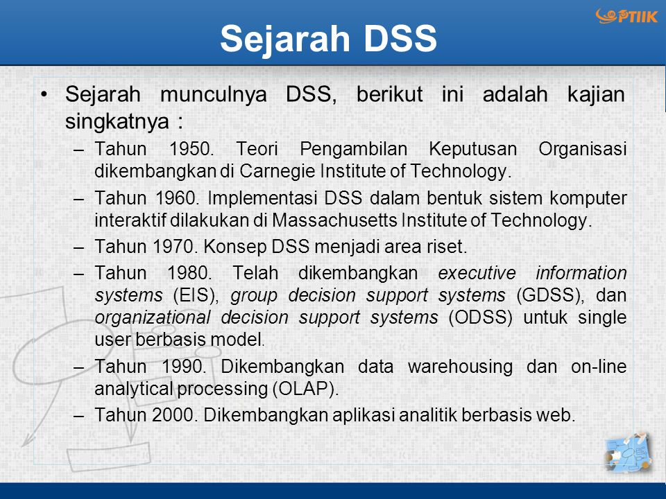 Sejarah DSS Sejarah munculnya DSS, berikut ini adalah kajian singkatnya :