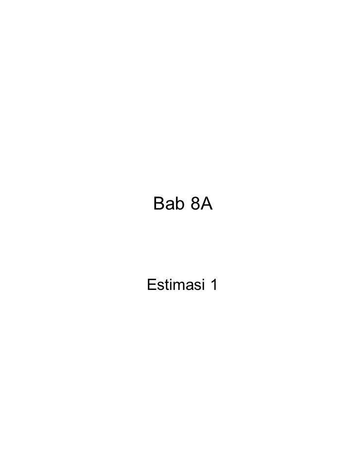 Bab 8A Estimasi 1