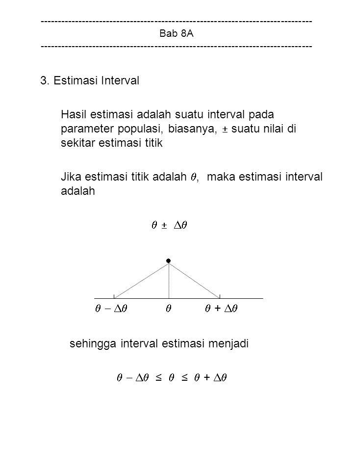 Jika estimasi titik adalah , maka estimasi interval adalah