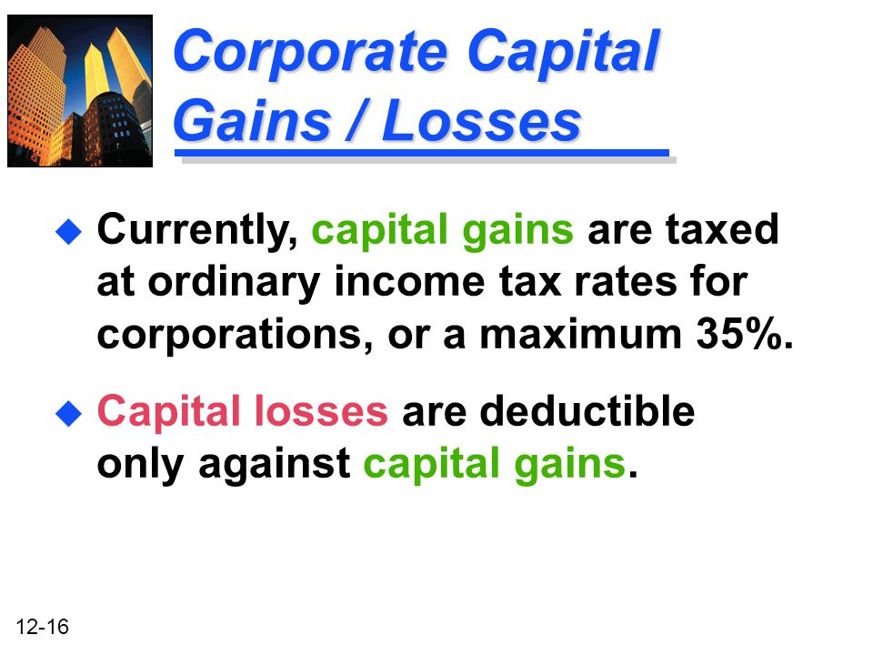 Corporate Capital Gains / Losses
