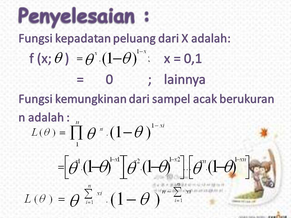 Penyelesaian : = 0 ; lainnya Fungsi kepadatan peluang dari X adalah: