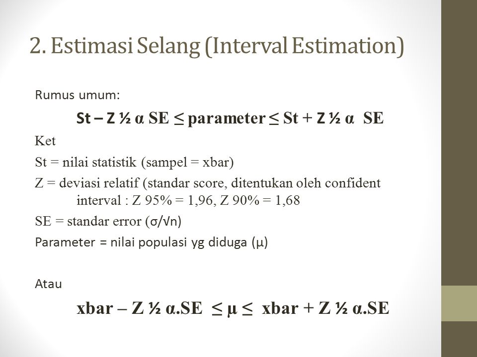 2. Estimasi Selang (Interval Estimation)