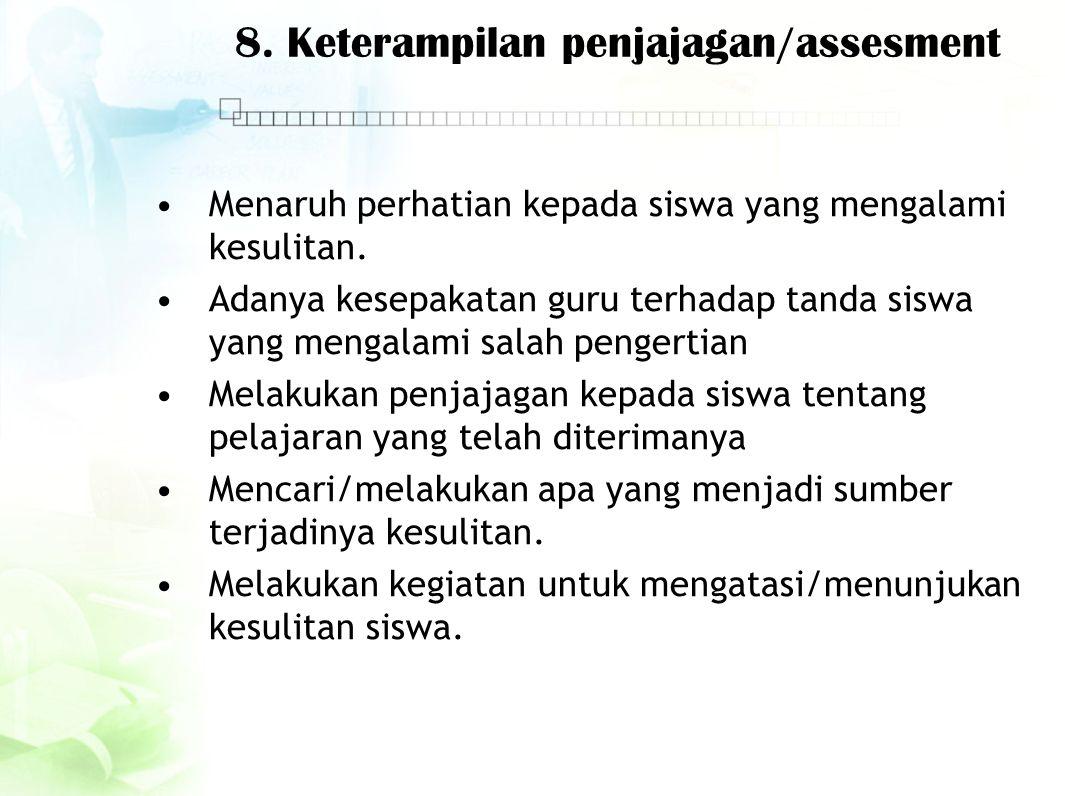 8. Keterampilan penjajagan/assesment