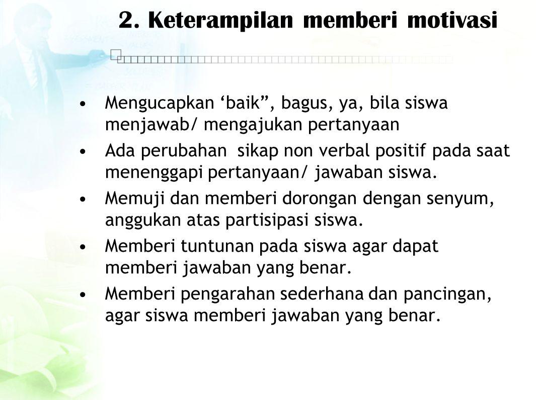 2. Keterampilan memberi motivasi