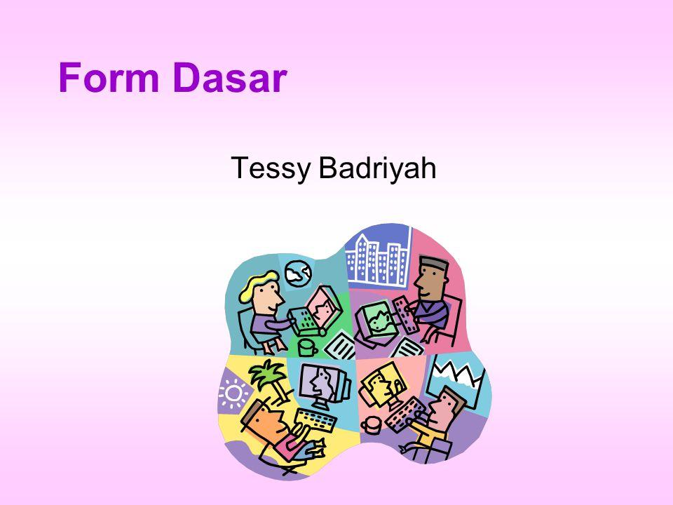 Form Dasar Tessy Badriyah