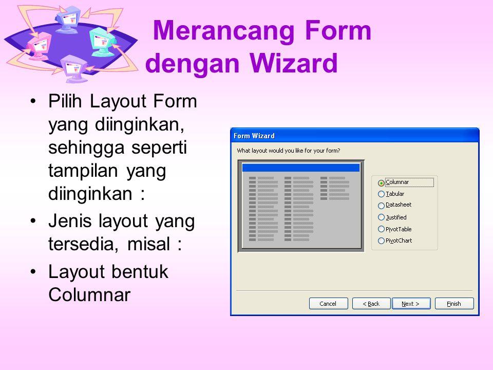 Merancang Form dengan Wizard