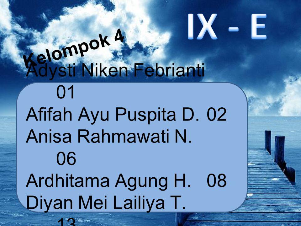 IX - E Kelompok 4 Adysti Niken Febrianti 01 Afifah Ayu Puspita D. 02