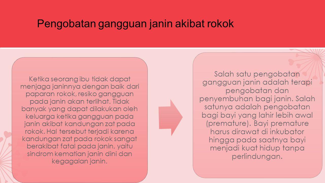 Pengobatan gangguan janin akibat rokok