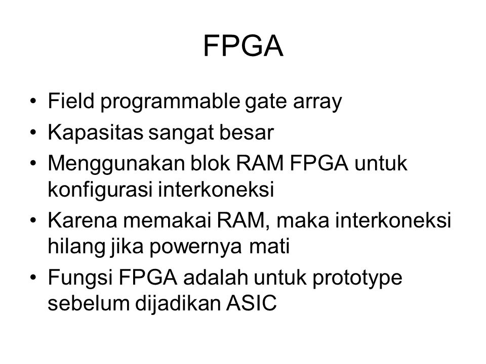 FPGA Field programmable gate array Kapasitas sangat besar