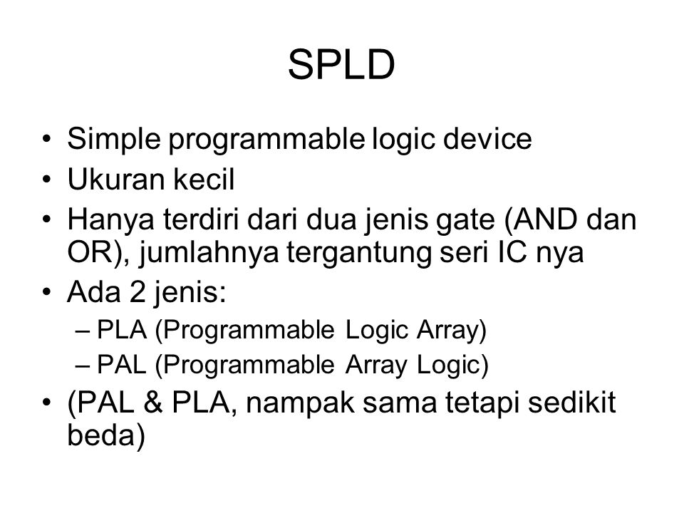 SPLD Simple programmable logic device Ukuran kecil
