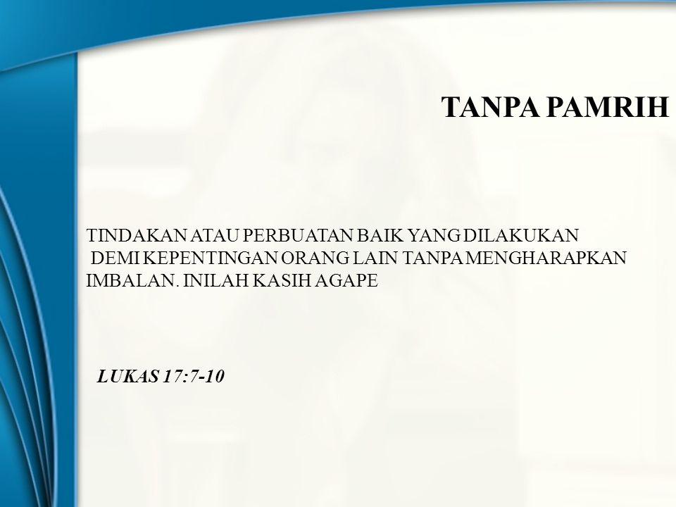 TANPA PAMRIH TINDAKAN ATAU PERBUATAN BAIK YANG DILAKUKAN