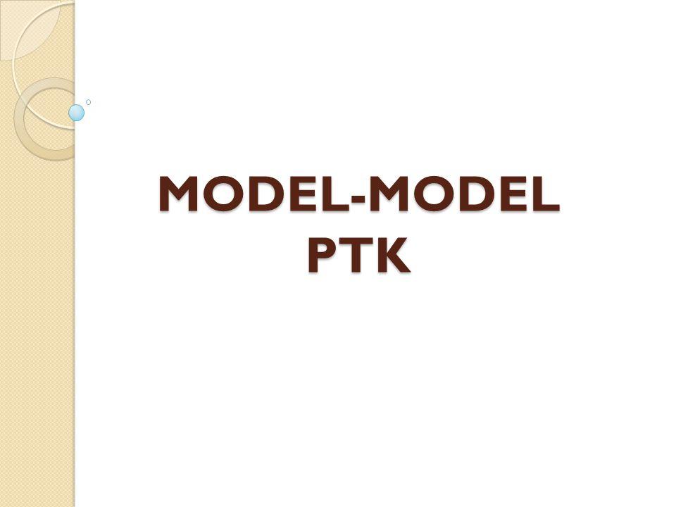 MODEL-MODEL PTK