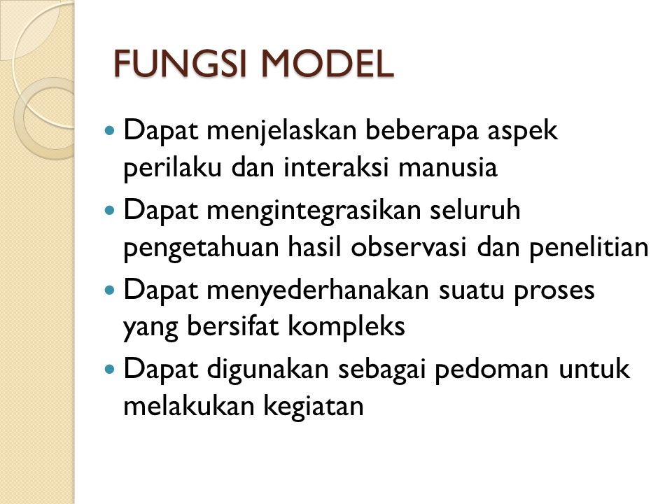 FUNGSI MODEL Dapat menjelaskan beberapa aspek perilaku dan interaksi manusia.