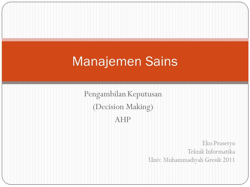 Pengambilan Keputusan (Decision Making) AHP