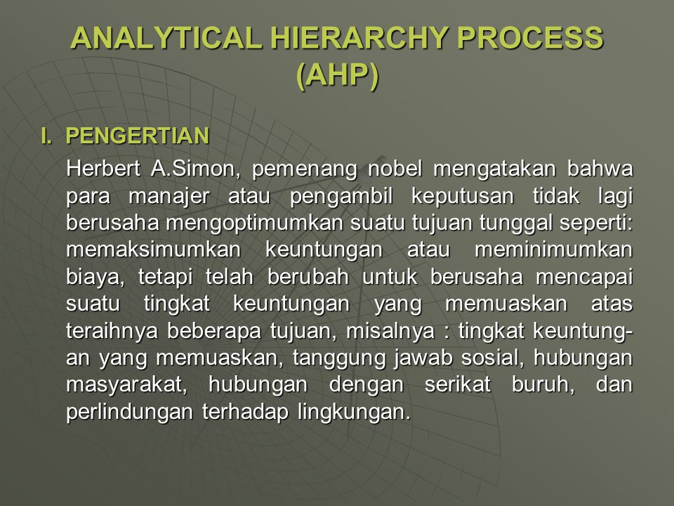 ANALYTICAL HIERARCHY PROCESS (AHP)