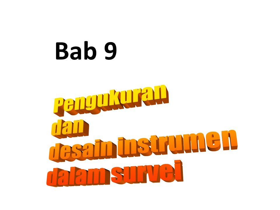 Bab 9 Pengukuran dan desain instrumen dalam survei