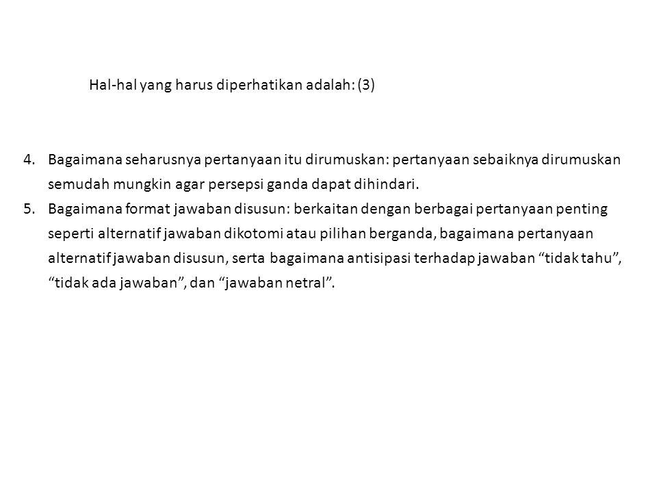 Hal-hal yang harus diperhatikan adalah: (3)