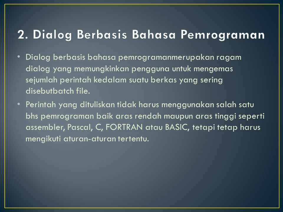 2. Dialog Berbasis Bahasa Pemrograman