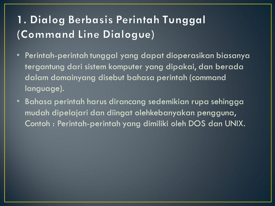 1. Dialog Berbasis Perintah Tunggal (Command Line Dialogue)