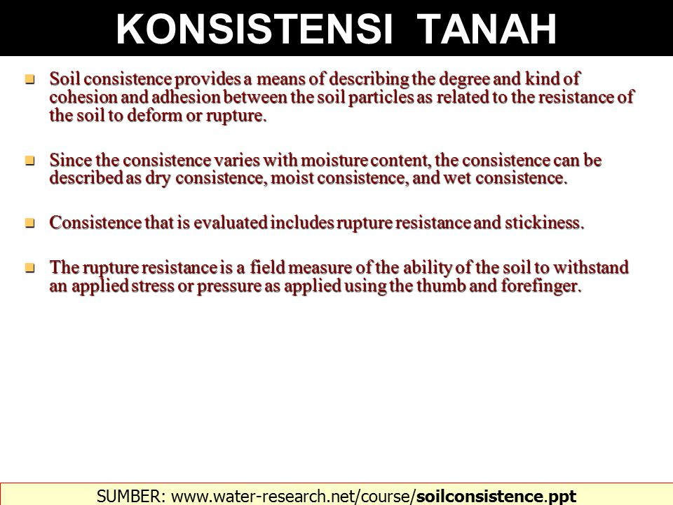 SUMBER: www.water-research.net/course/soilconsistence.ppt