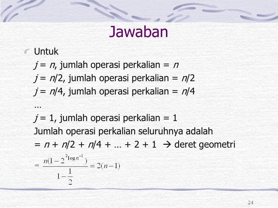Jawaban Untuk j = n, jumlah operasi perkalian = n