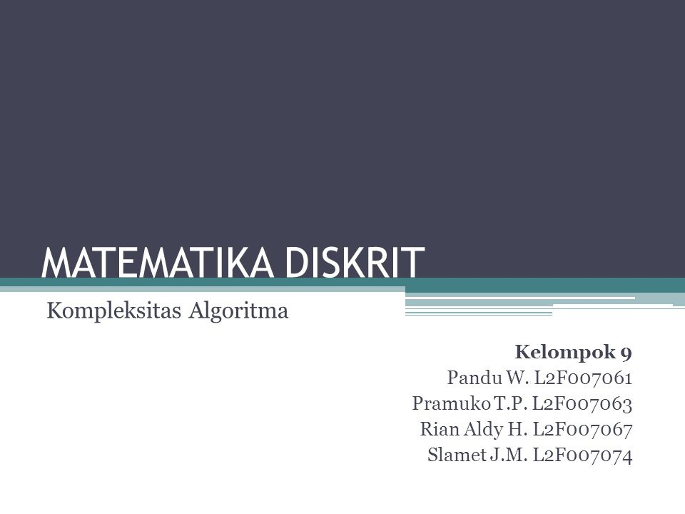 MATEMATIKA DISKRIT Kompleksitas Algoritma Kelompok 9