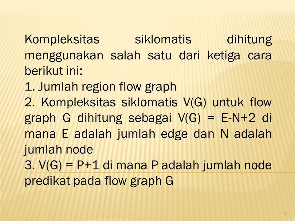 Kompleksitas siklomatis dihitung menggunakan salah satu dari ketiga cara berikut ini: