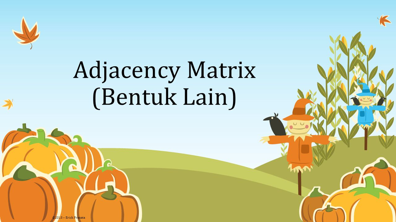 Adjacency Matrix (Bentuk Lain)