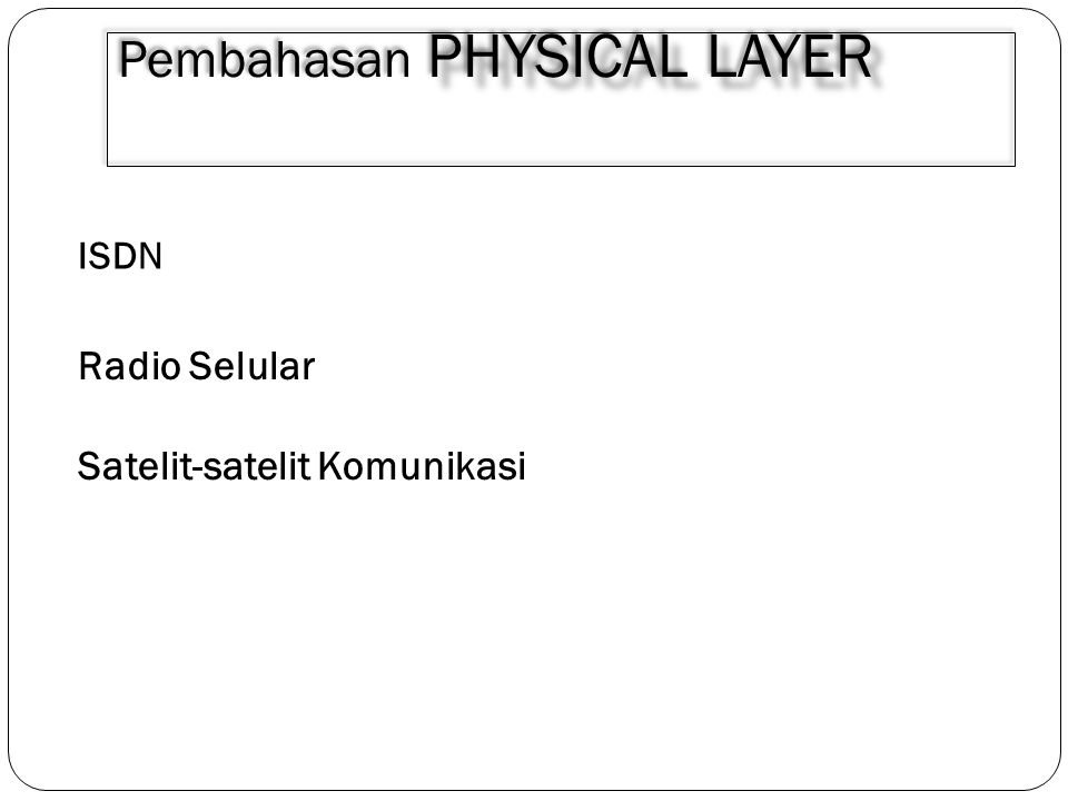 Pembahasan Physical Layer