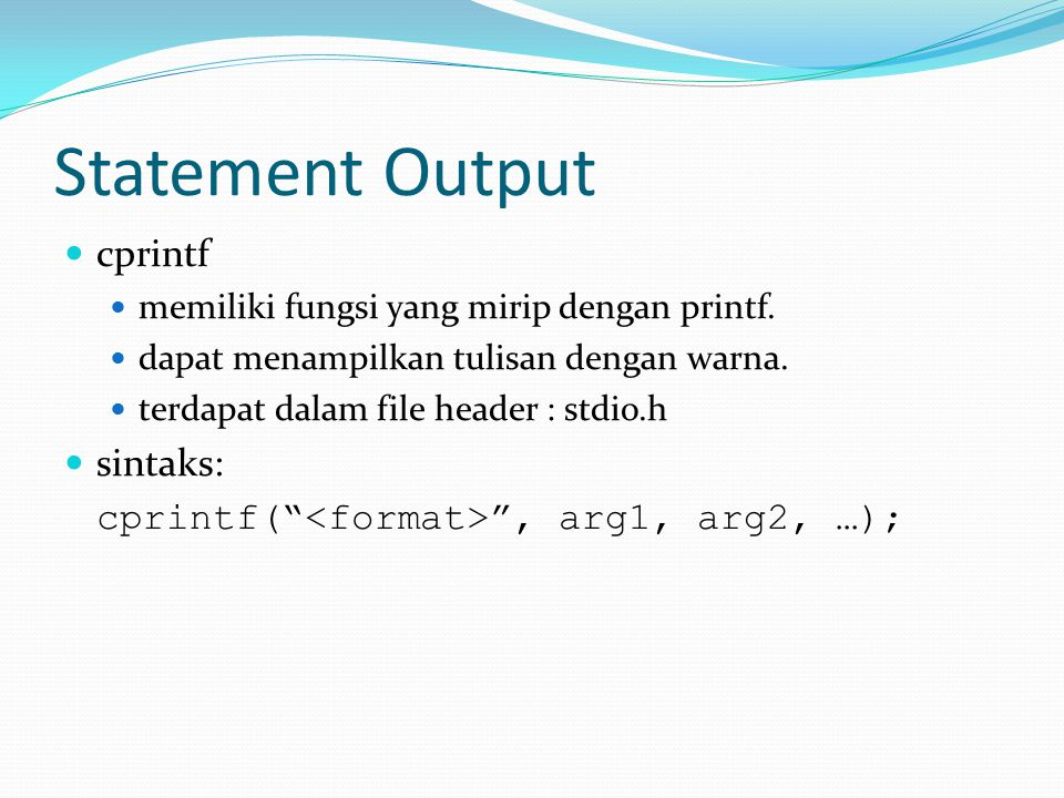 Statement Output cprintf sintaks: