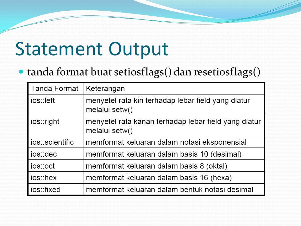 Statement Output tanda format buat setiosflags() dan resetiosflags()
