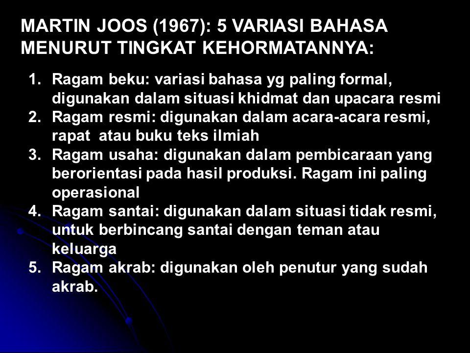 MARTIN JOOS (1967): 5 VARIASI BAHASA MENURUT TINGKAT KEHORMATANNYA: