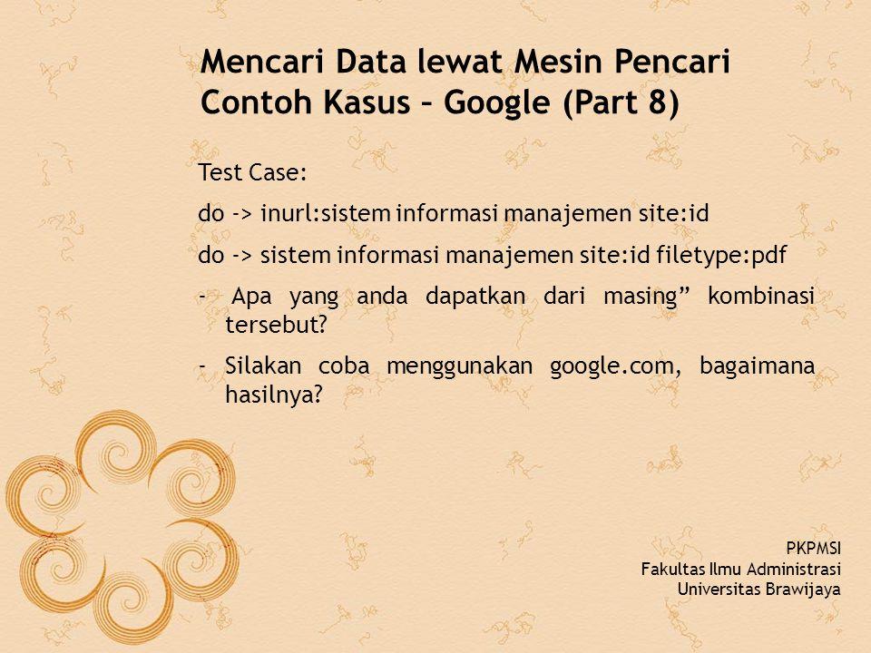 Mencari Data lewat Mesin Pencari Contoh Kasus – Google (Part 8)
