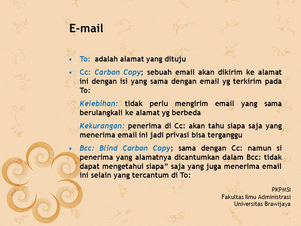 E-mail To: adalah alamat yang dituju