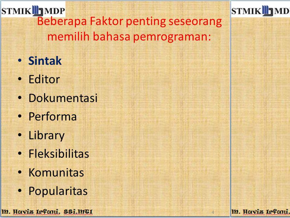 Beberapa Faktor penting seseorang memilih bahasa pemrograman: