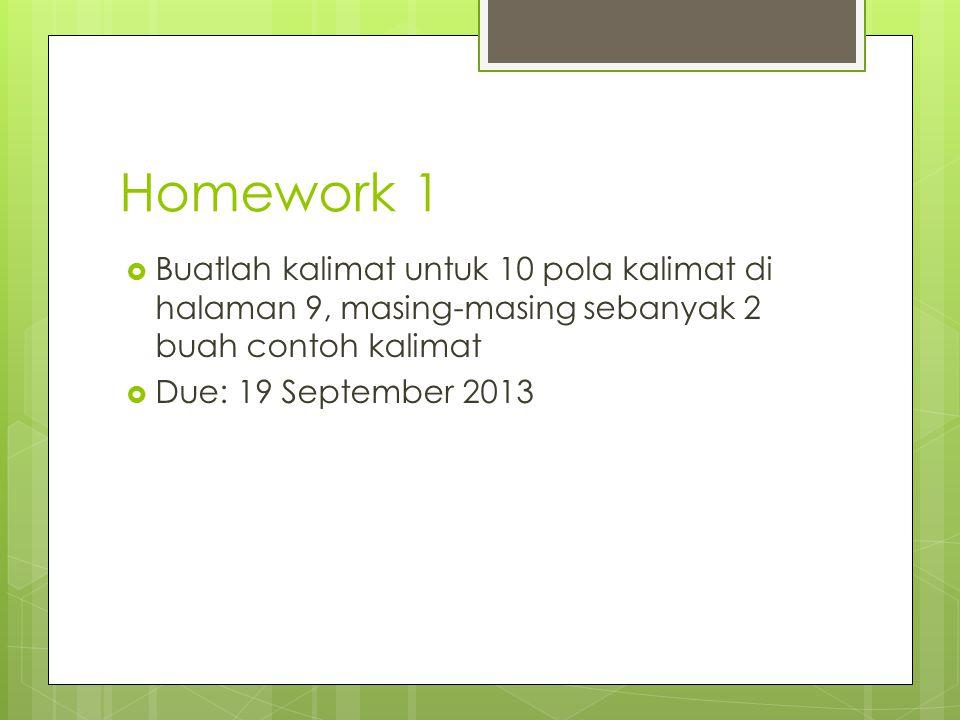 Homework 1 Buatlah kalimat untuk 10 pola kalimat di halaman 9, masing-masing sebanyak 2 buah contoh kalimat.