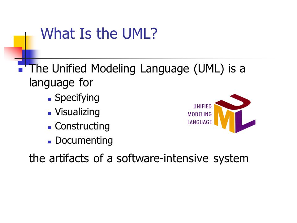 What Is the UML the artifacts of a software-intensive system