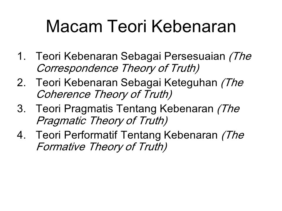 Macam Teori Kebenaran Teori Kebenaran Sebagai Persesuaian (The Correspondence Theory of Truth)