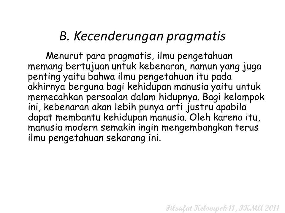 B. Kecenderungan pragmatis
