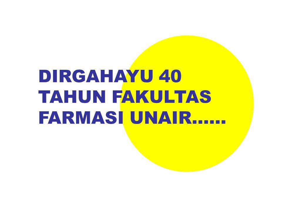 DIRGAHAYU 40 TAHUN FAKULTAS FARMASI UNAIR……