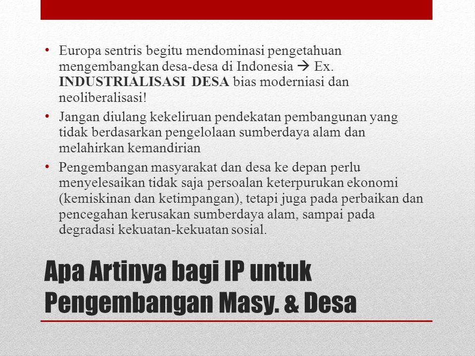 Apa Artinya bagi IP untuk Pengembangan Masy. & Desa