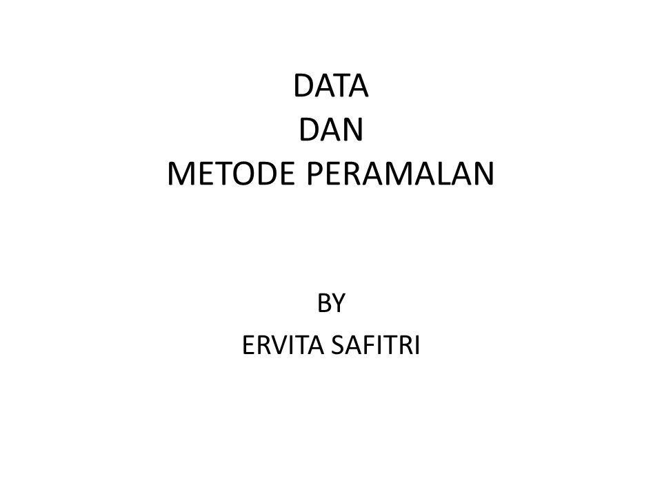 DATA DAN METODE PERAMALAN