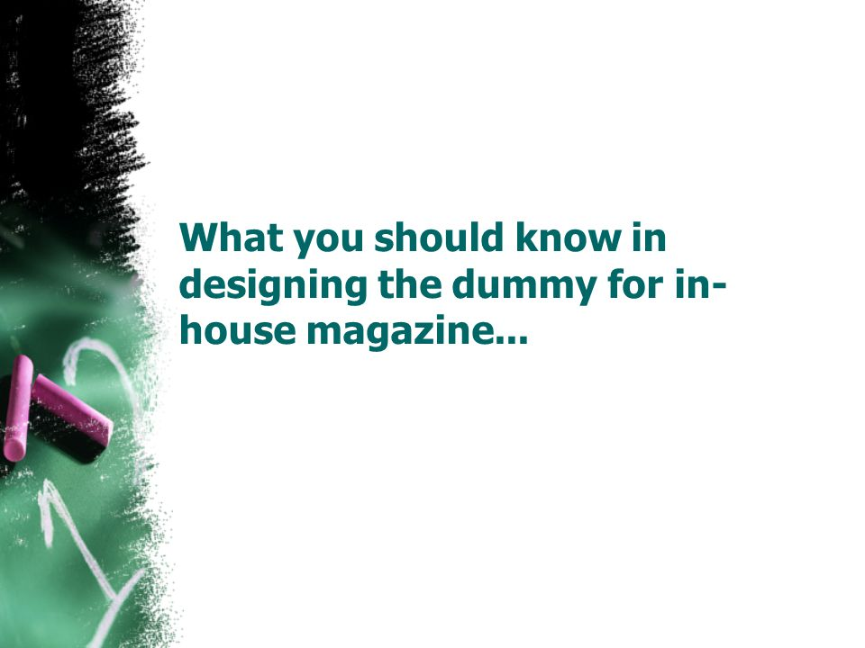 What you should know in designing the dummy for in-house magazine...